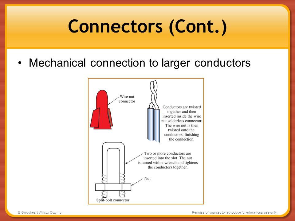Connectors (Cont.) Mechanical connection to larger conductors