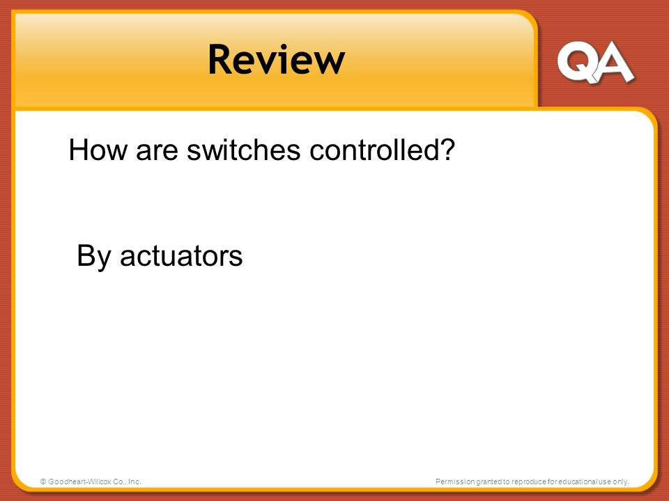 Review How are switches controlled By actuators