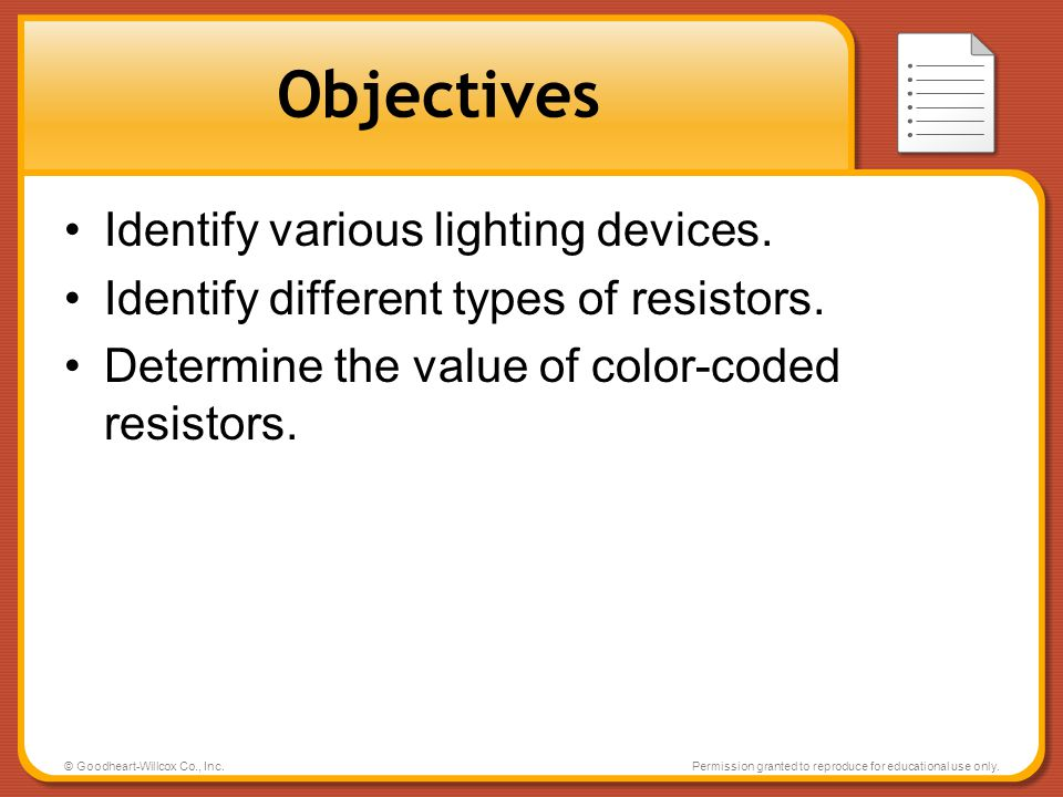 Objectives Identify various lighting devices.