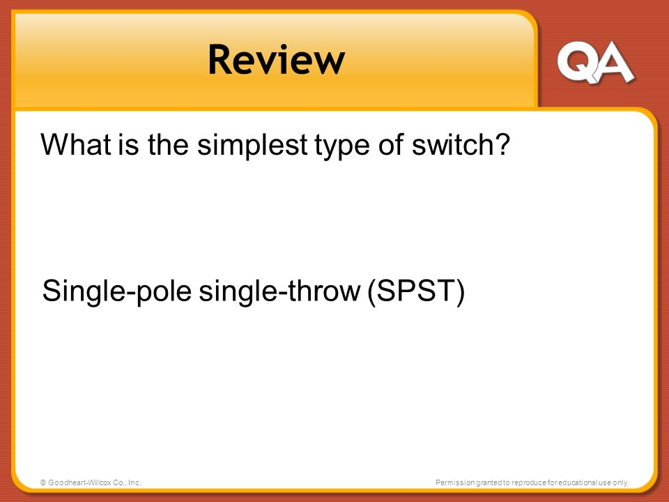 Review What is the simplest type of switch