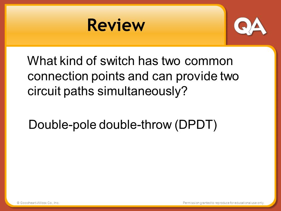 Review What kind of switch has two common connection points and can provide two circuit paths simultaneously