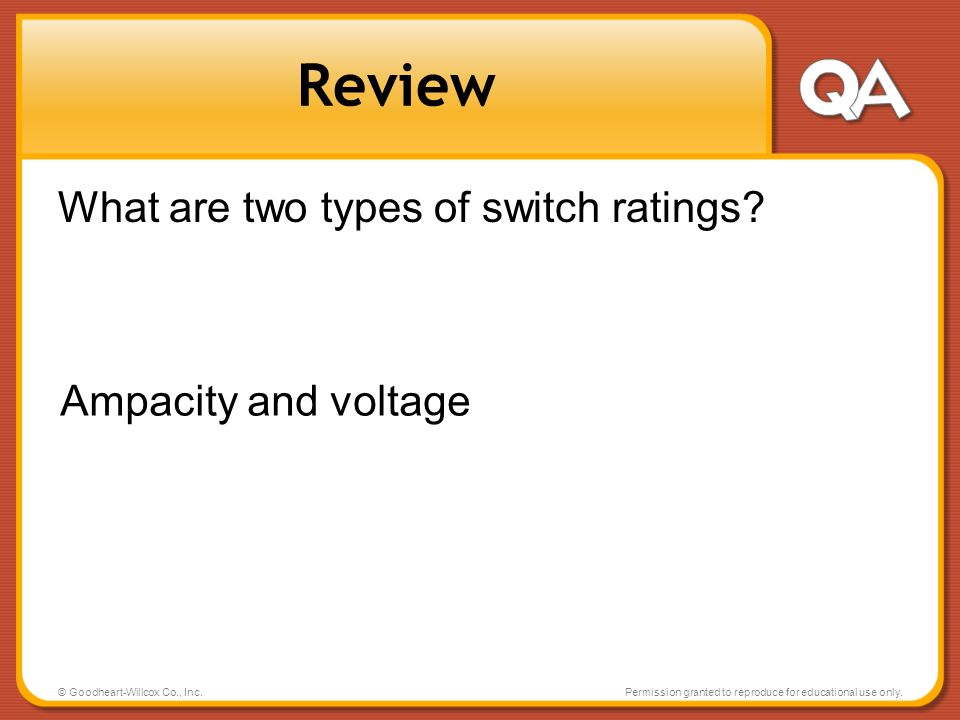 Review What are two types of switch ratings Ampacity and voltage
