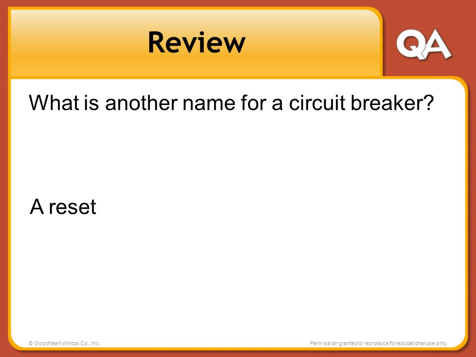 Review What is another name for a circuit breaker A reset