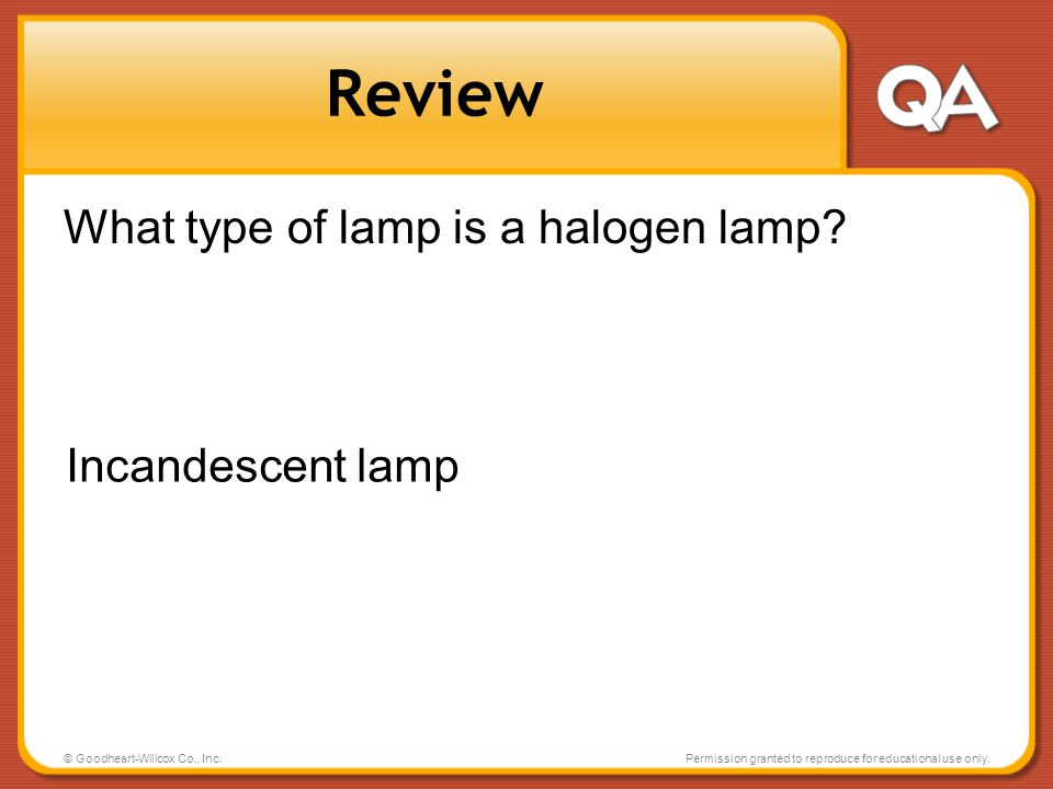 Review What type of lamp is a halogen lamp Incandescent lamp