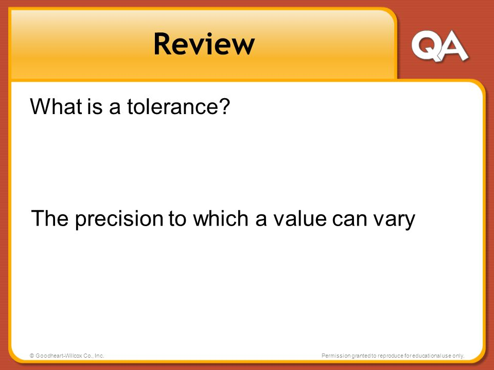 Review What is a tolerance The precision to which a value can vary