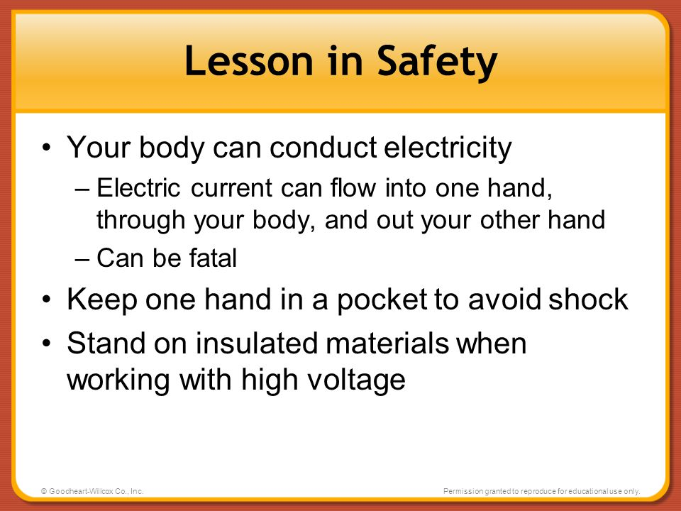 Lesson in Safety Your body can conduct electricity