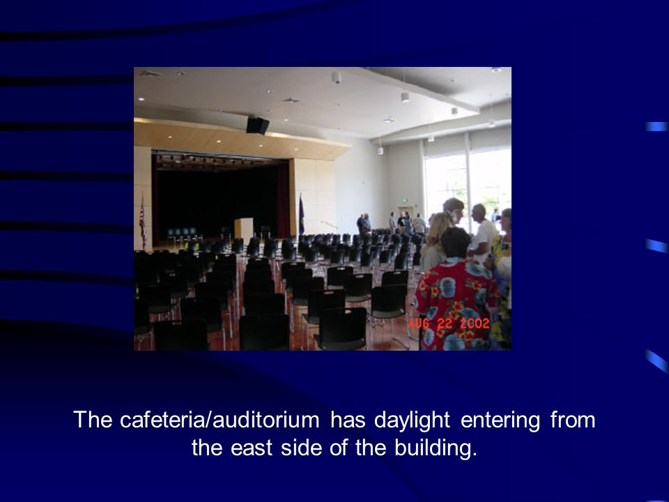 The cafeteria/auditorium has daylight entering from the east side of the building.