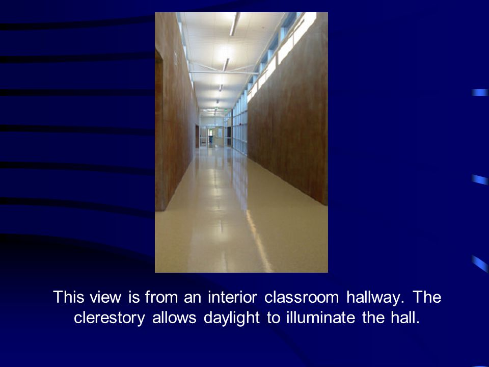 This view is from an interior classroom hallway