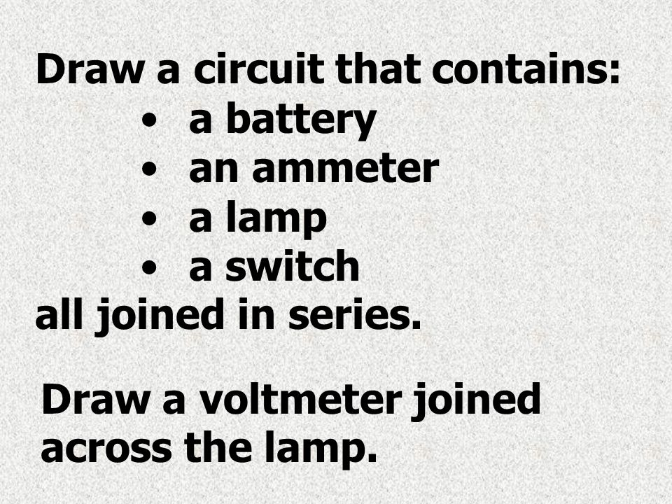 Draw a circuit that contains: