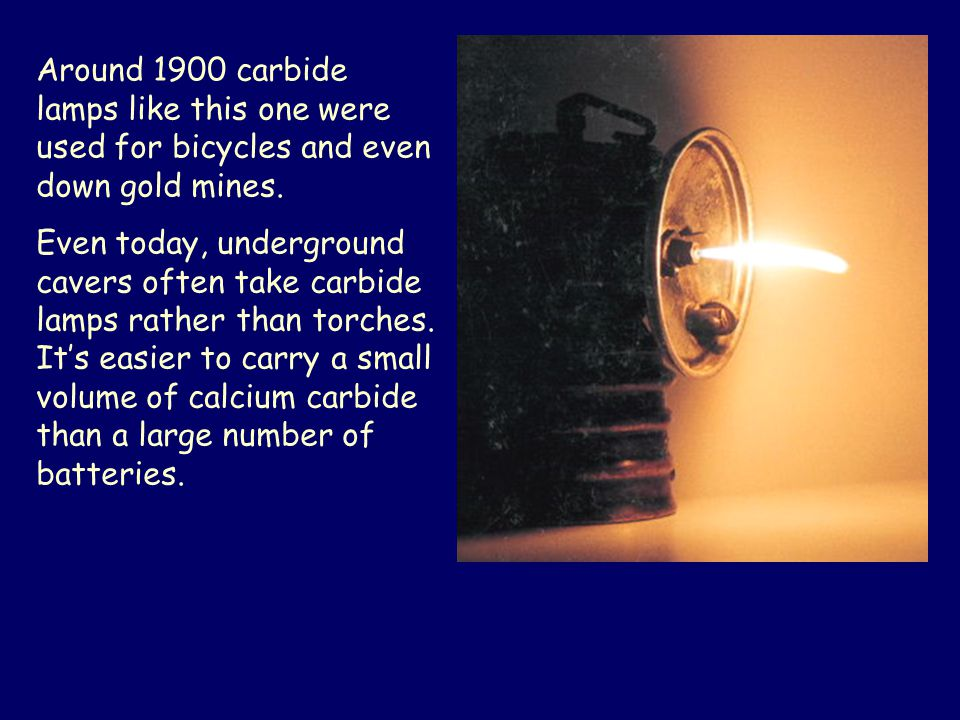 Around 1900 carbide lamps like this one were used for bicycles and even down gold mines.