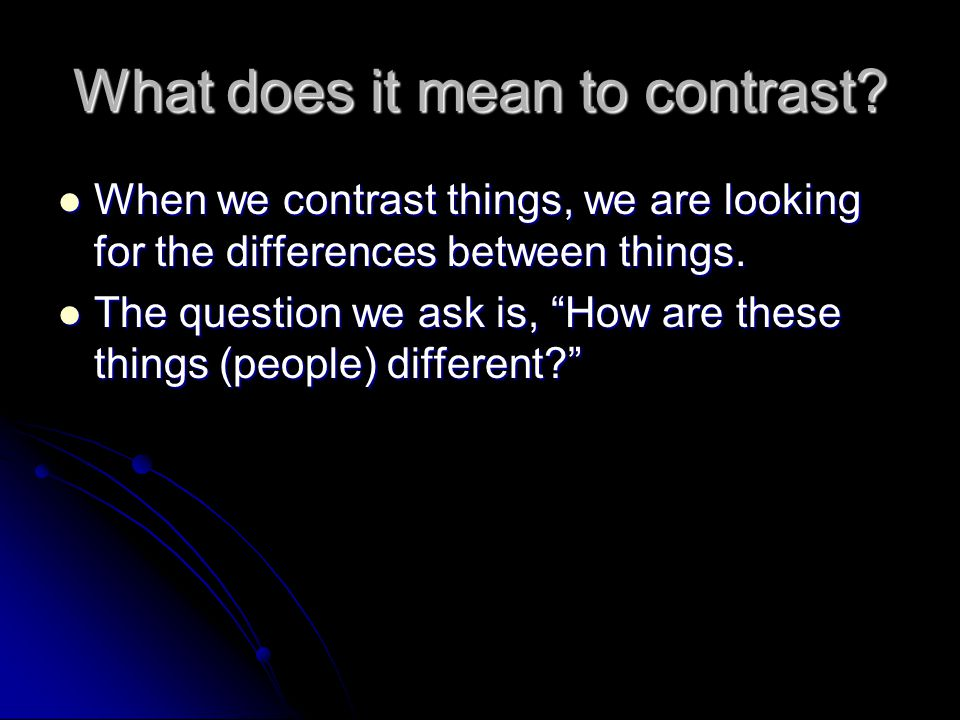 What does it mean to contrast