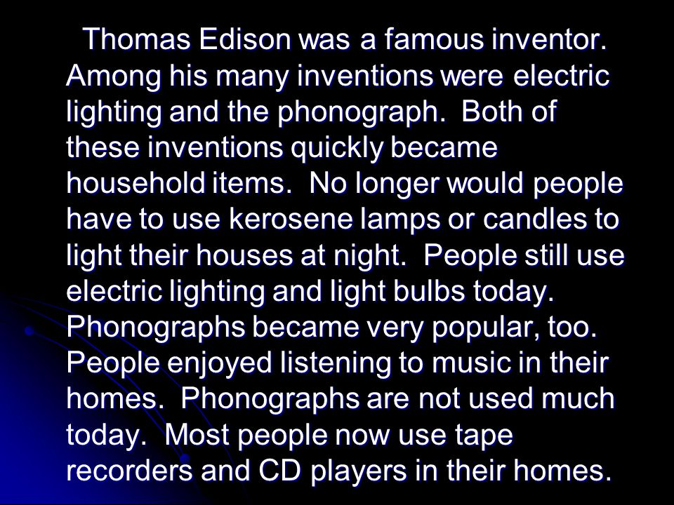 Thomas Edison was a famous inventor