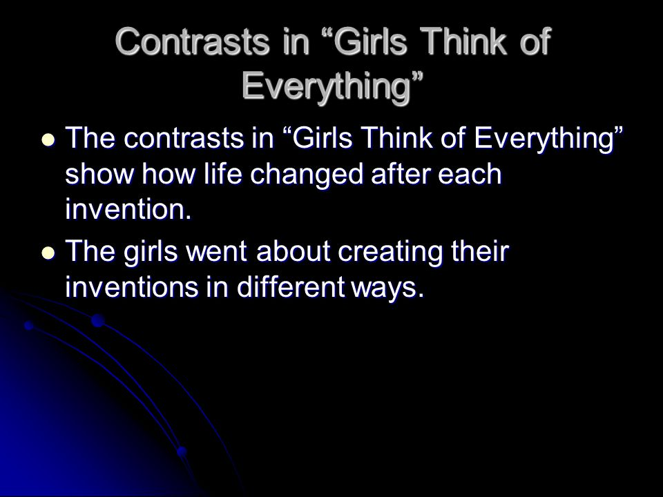 Contrasts in Girls Think of Everything