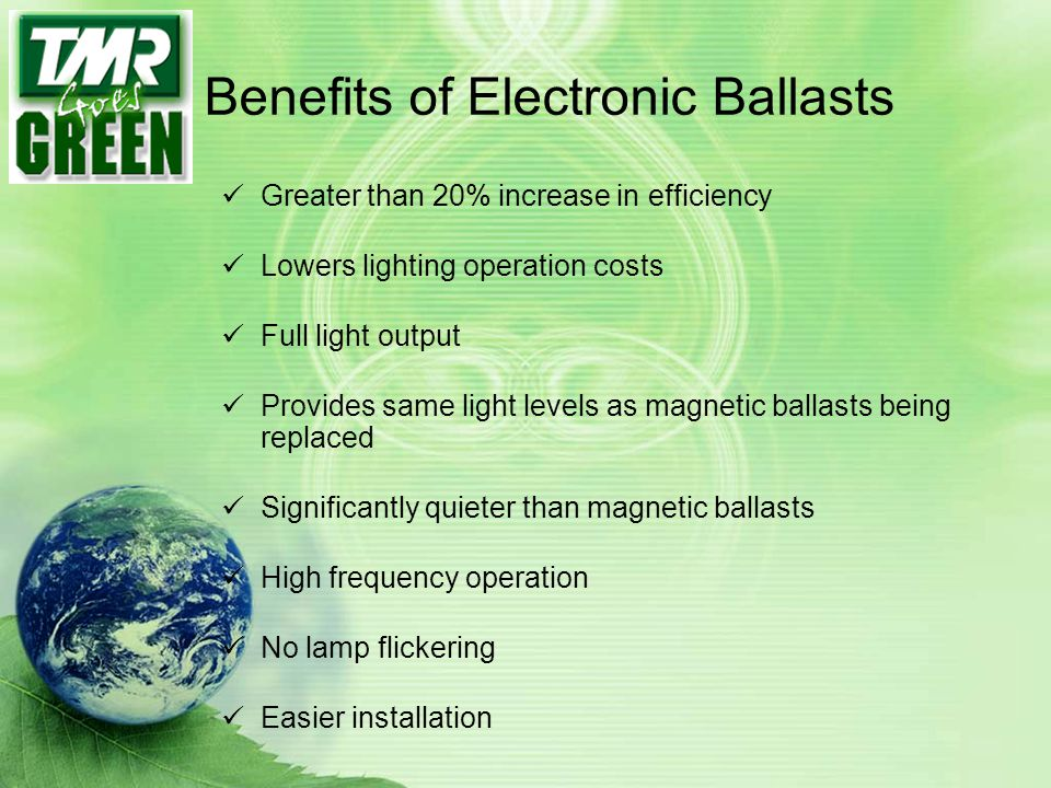 Benefits of Electronic Ballasts
