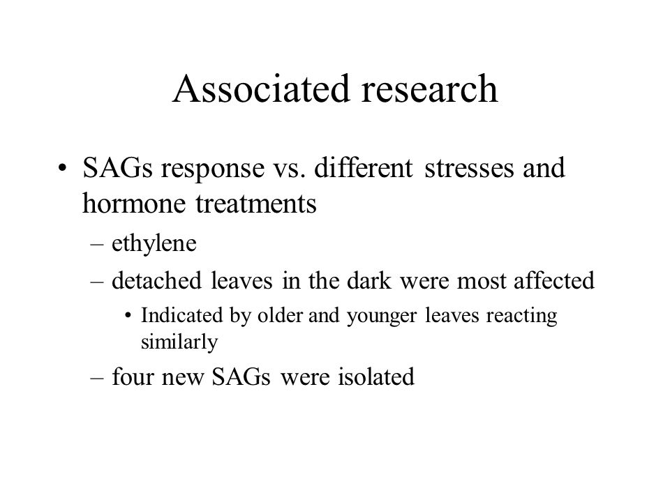 Associated research SAGs response vs. different stresses and hormone treatments. ethylene. detached leaves in the dark were most affected.