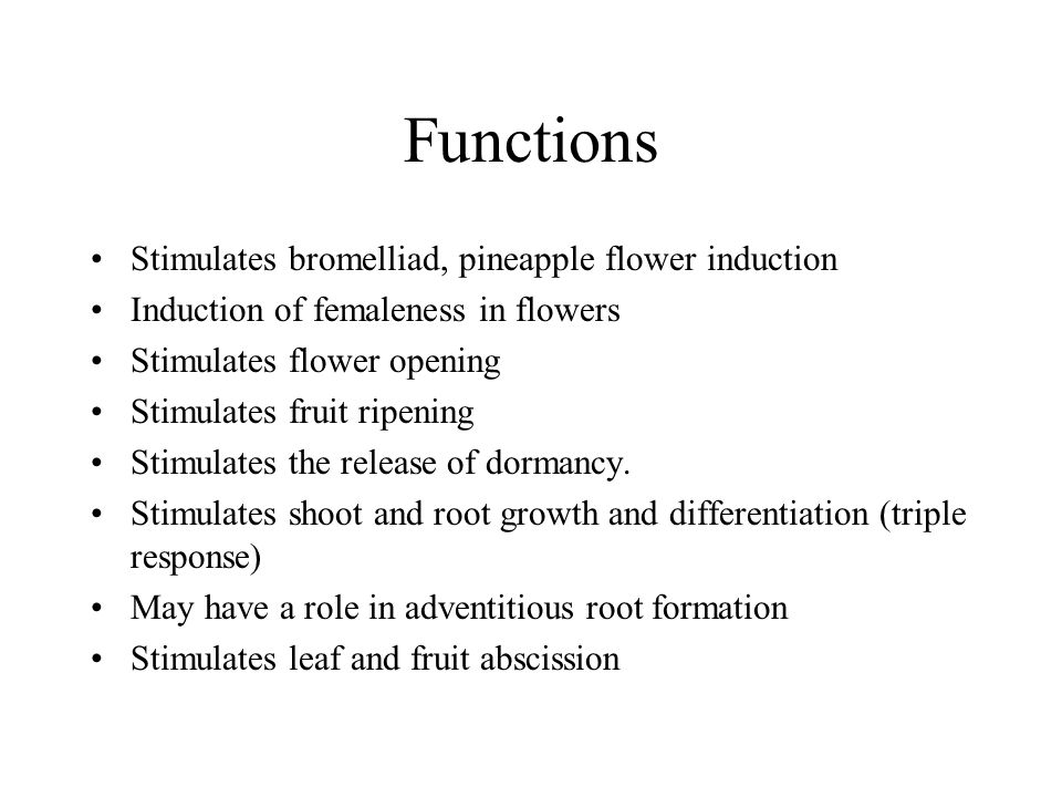 Functions Stimulates bromelliad, pineapple flower induction