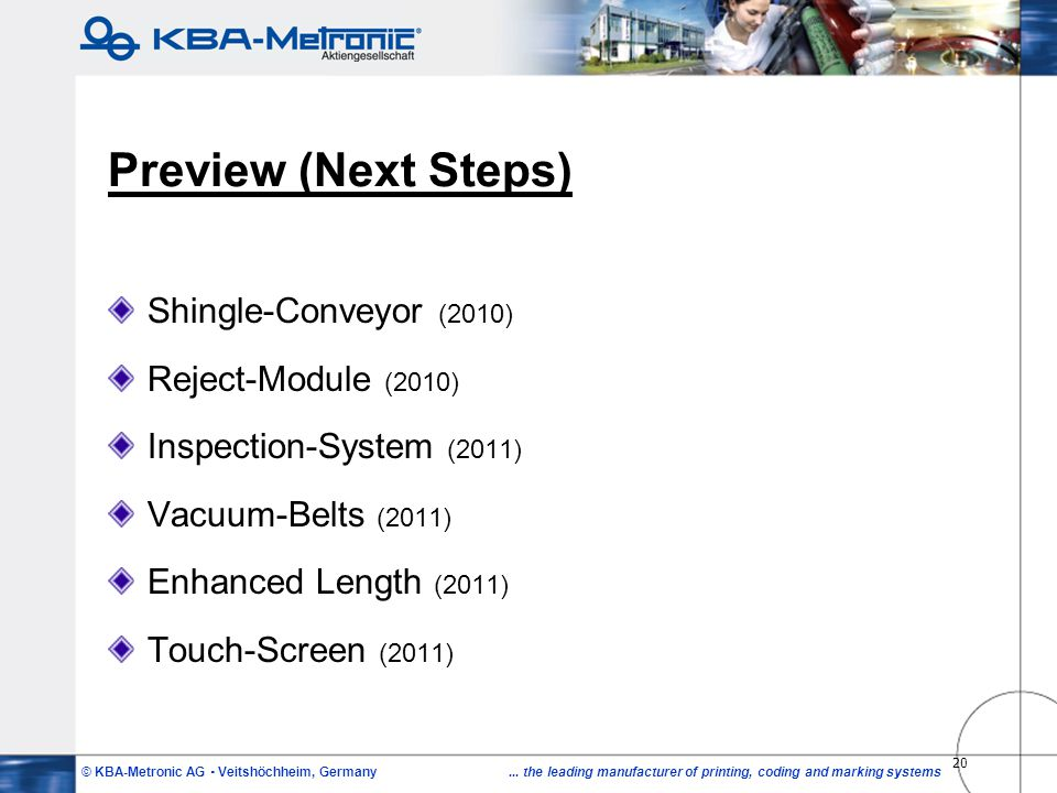 Preview (Next Steps) Shingle-Conveyor (2010) Reject-Module (2010)
