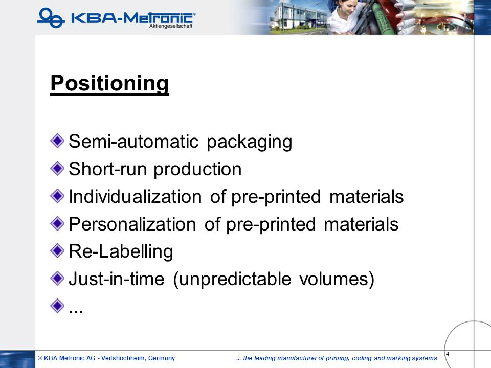 Positioning Semi-automatic packaging Short-run production