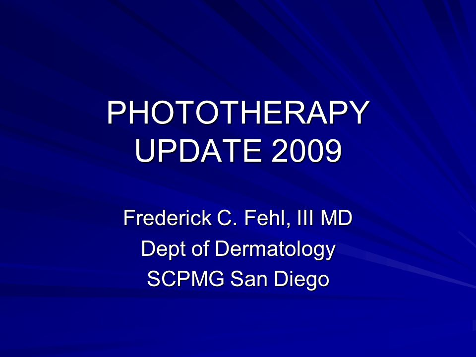 Frederick C. Fehl, III MD Dept of Dermatology SCPMG San Diego