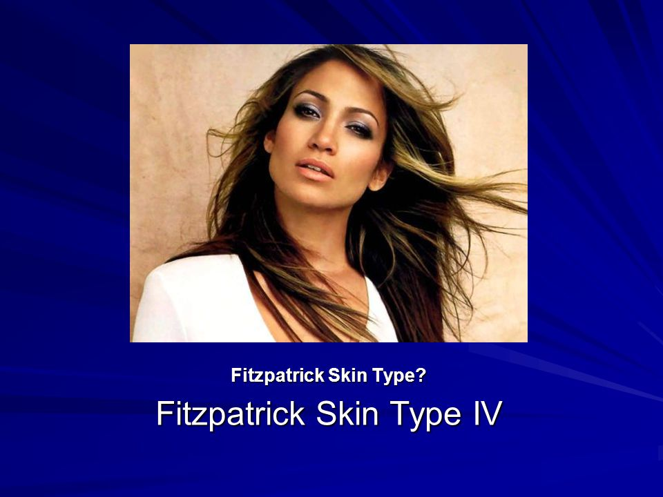 Fitzpatrick Skin Type IV