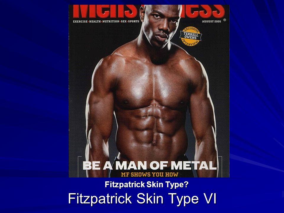 Fitzpatrick Skin Type VI