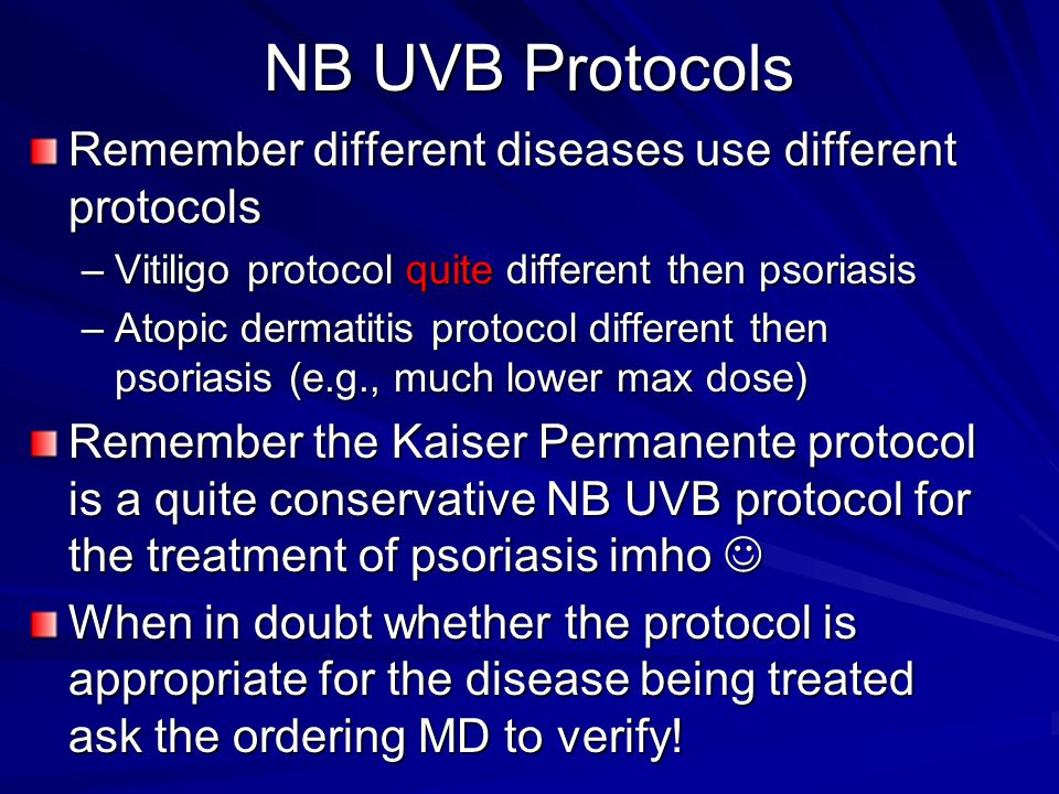 NB UVB Protocols Remember different diseases use different protocols