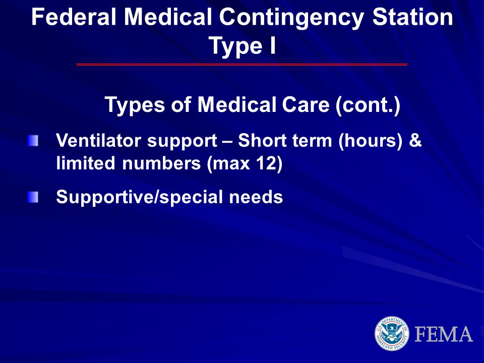 Federal Medical Contingency Station Types of Medical Care (cont.)