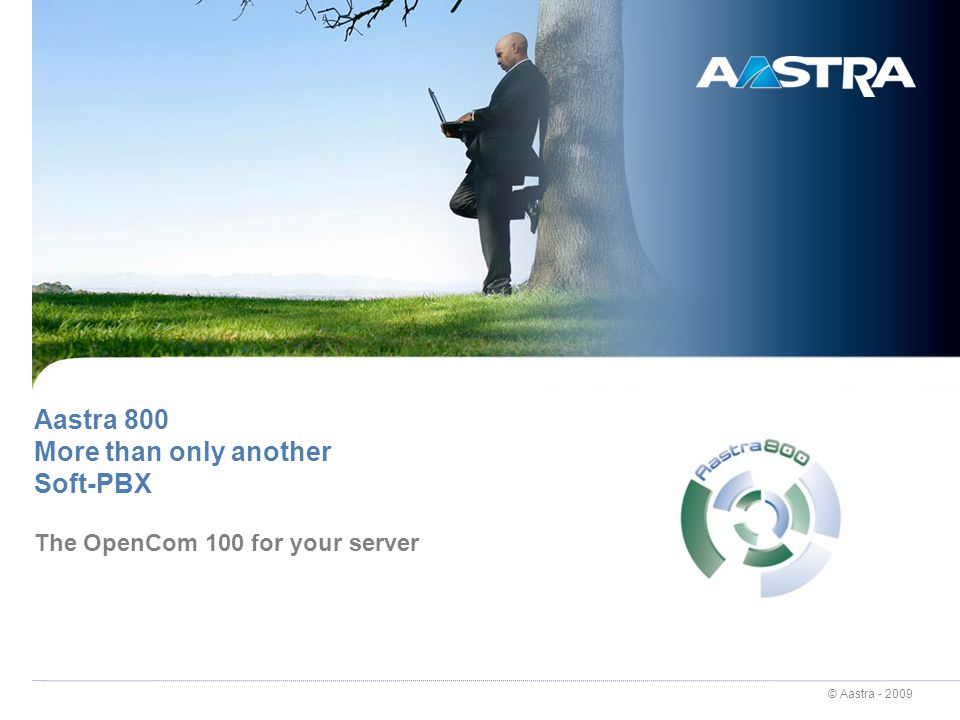 Aastra 800 More than only another Soft-PBX