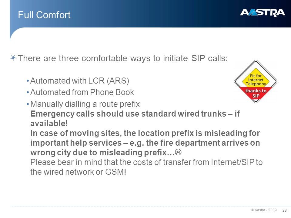 Full Comfort There are three comfortable ways to initiate SIP calls: