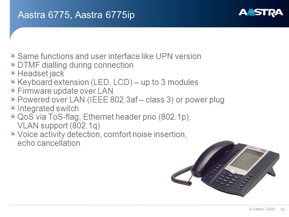 Aastra 6775, Aastra 6775ip Same functions and user interface like UPN version. DTMF dialling during connection.