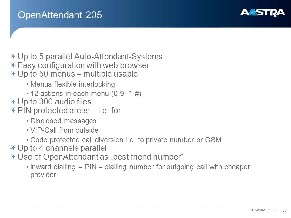 OpenAttendant 205 Up to 5 parallel Auto-Attendant-Systems