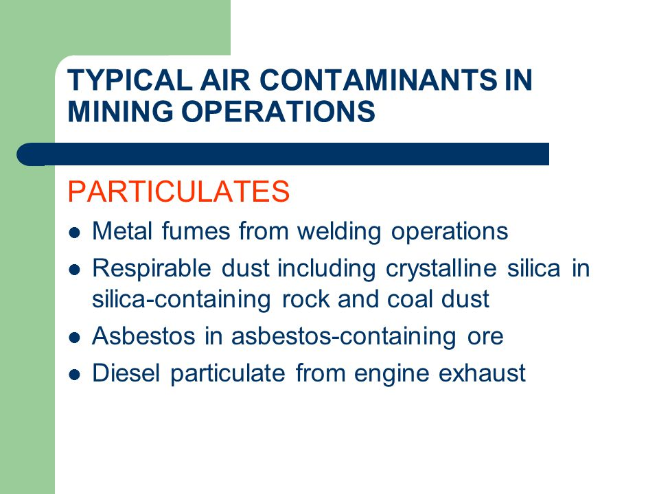 TYPICAL AIR CONTAMINANTS IN MINING OPERATIONS
