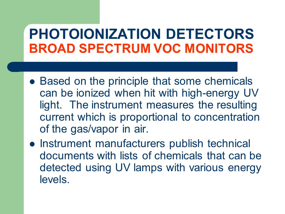 PHOTOIONIZATION DETECTORS BROAD SPECTRUM VOC MONITORS
