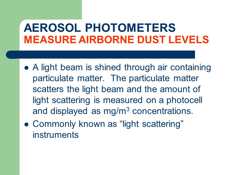 AEROSOL PHOTOMETERS MEASURE AIRBORNE DUST LEVELS