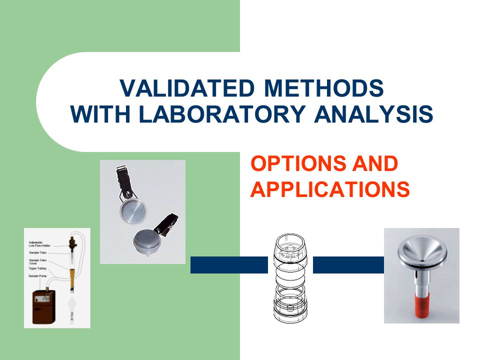 VALIDATED METHODS WITH LABORATORY ANALYSIS