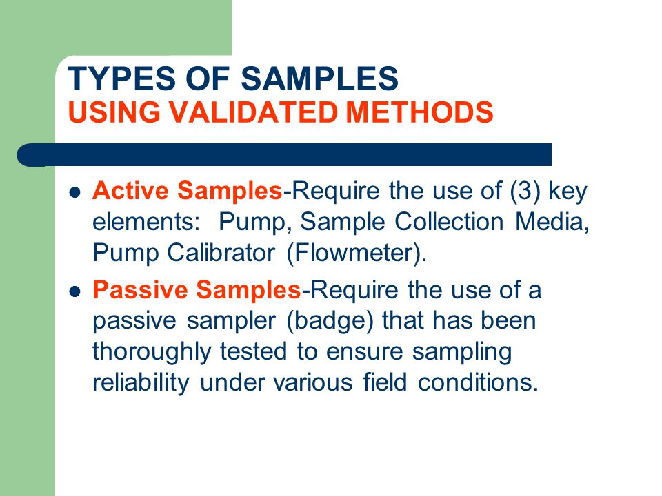 TYPES OF SAMPLES USING VALIDATED METHODS