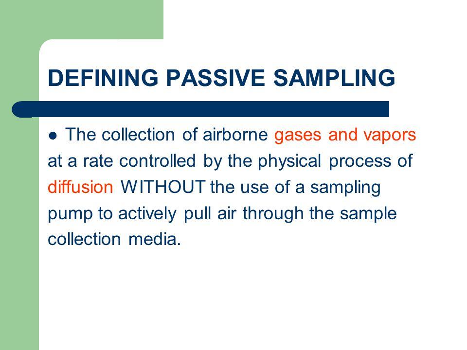 DEFINING PASSIVE SAMPLING
