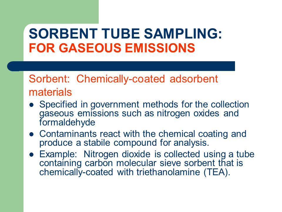 SORBENT TUBE SAMPLING: FOR GASEOUS EMISSIONS