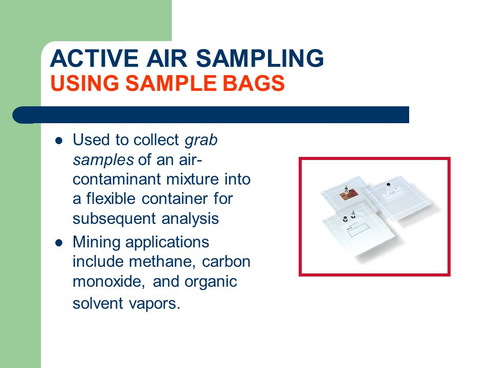 ACTIVE AIR SAMPLING USING SAMPLE BAGS