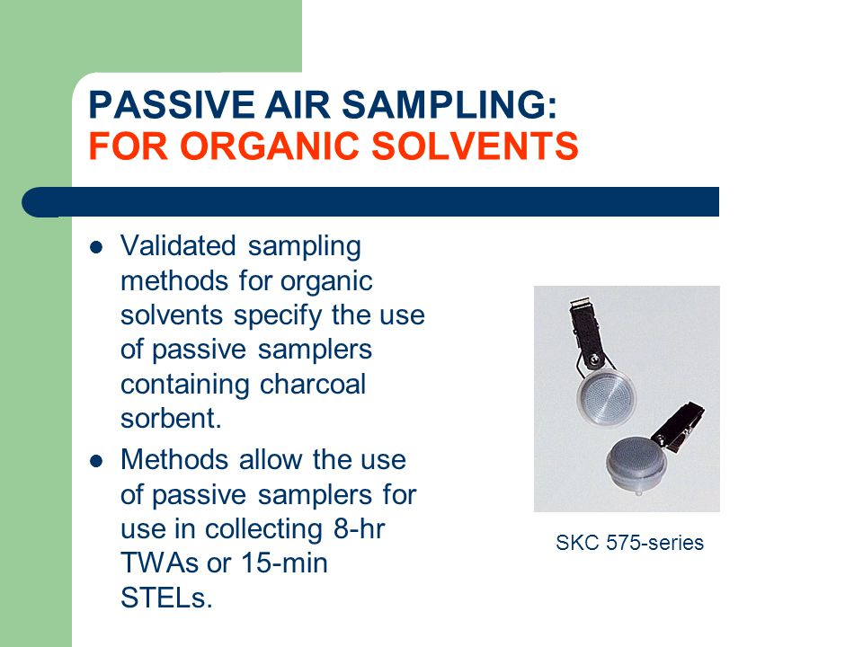 PASSIVE AIR SAMPLING: FOR ORGANIC SOLVENTS