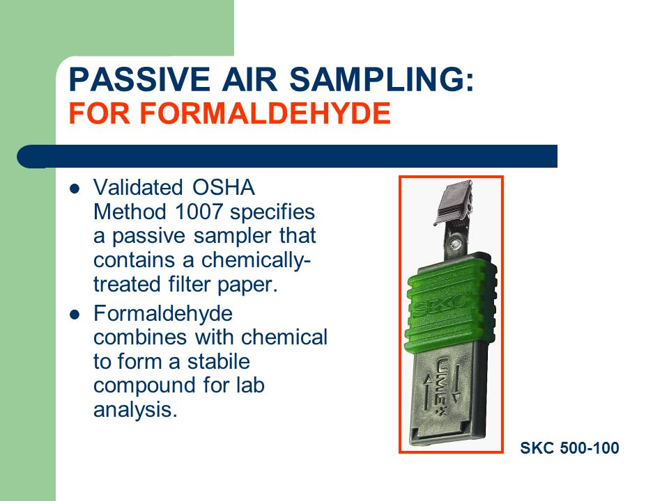 PASSIVE AIR SAMPLING: FOR FORMALDEHYDE