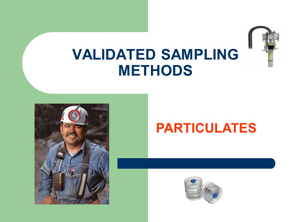 VALIDATED SAMPLING METHODS