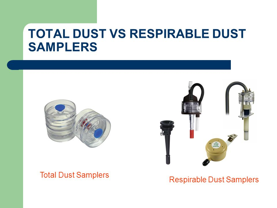 TOTAL DUST VS RESPIRABLE DUST SAMPLERS