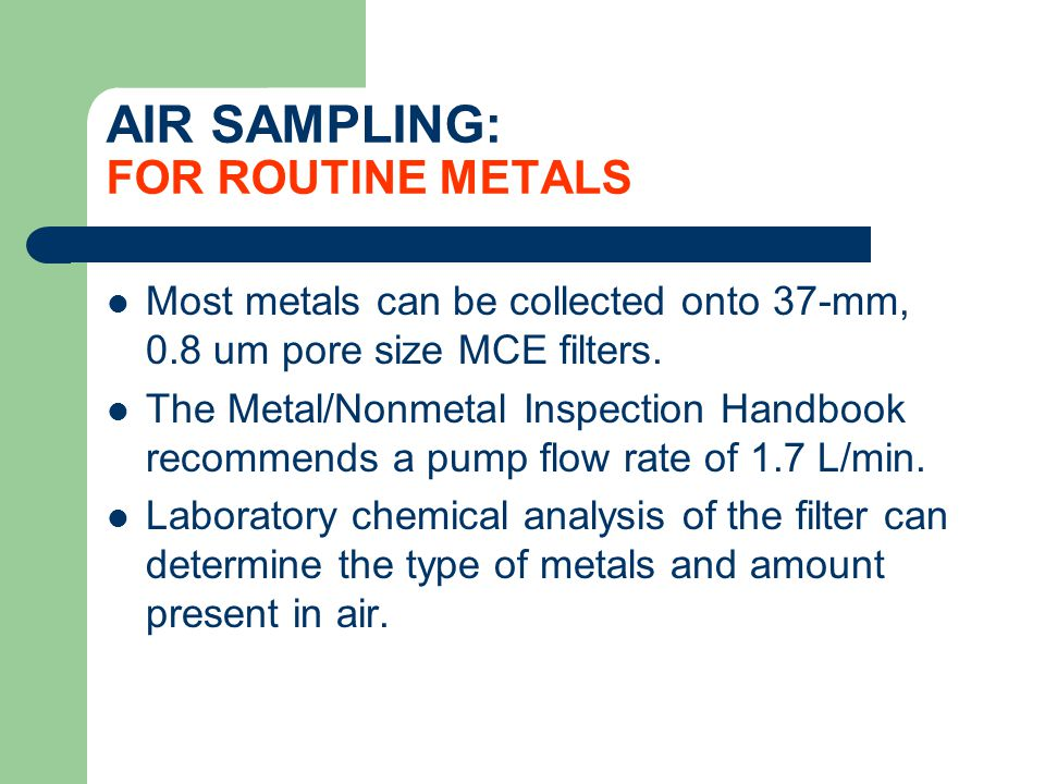 AIR SAMPLING: FOR ROUTINE METALS