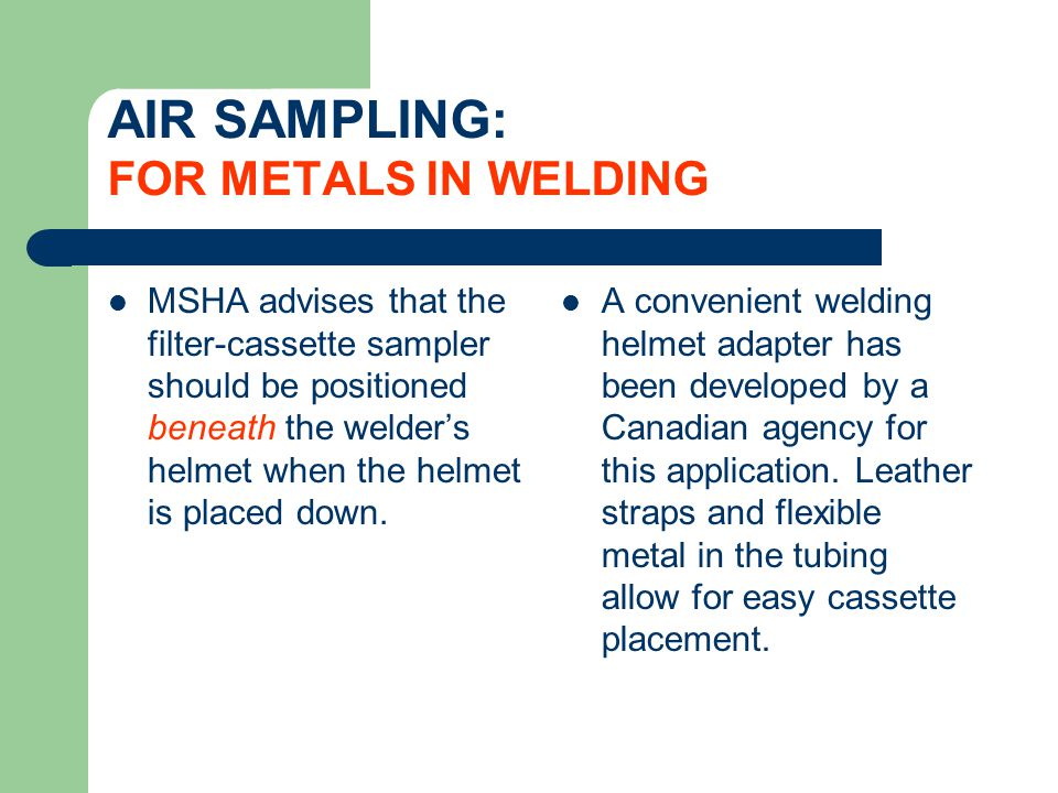 AIR SAMPLING: FOR METALS IN WELDING