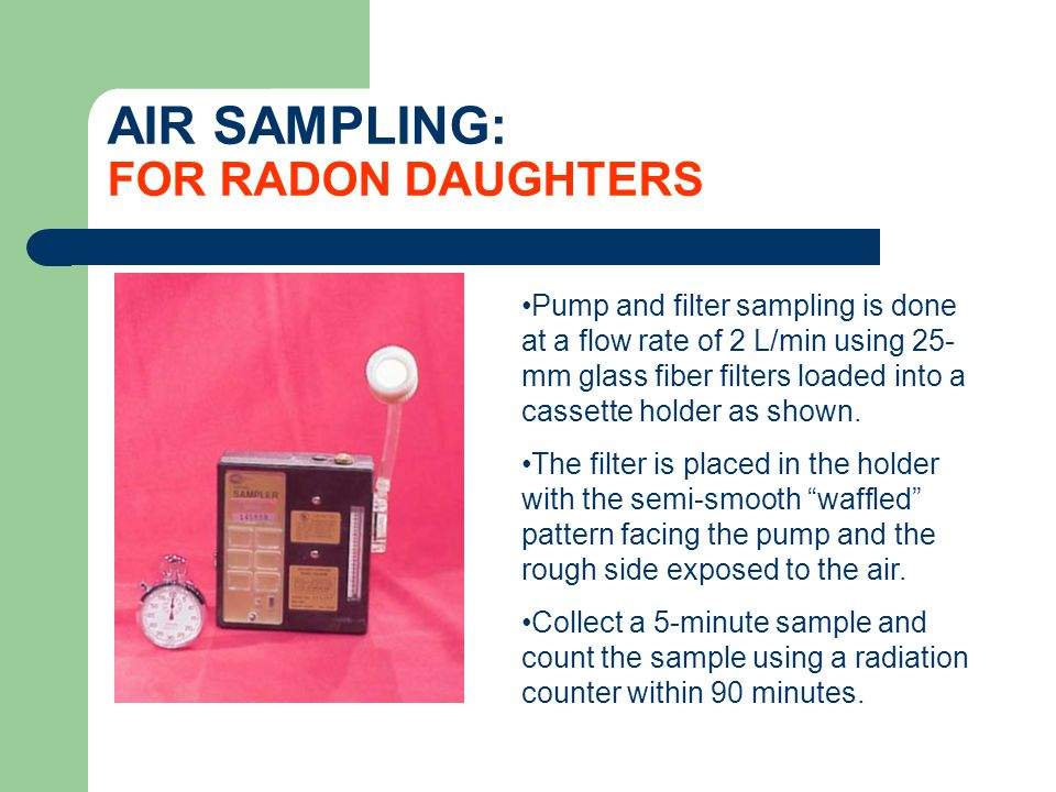 AIR SAMPLING: FOR RADON DAUGHTERS