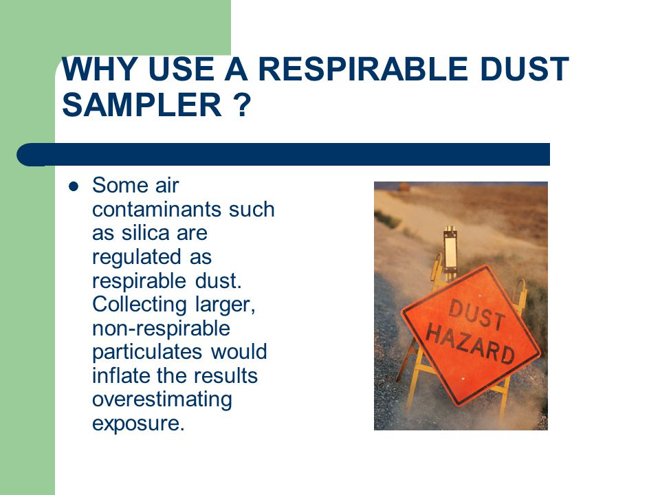 WHY USE A RESPIRABLE DUST SAMPLER