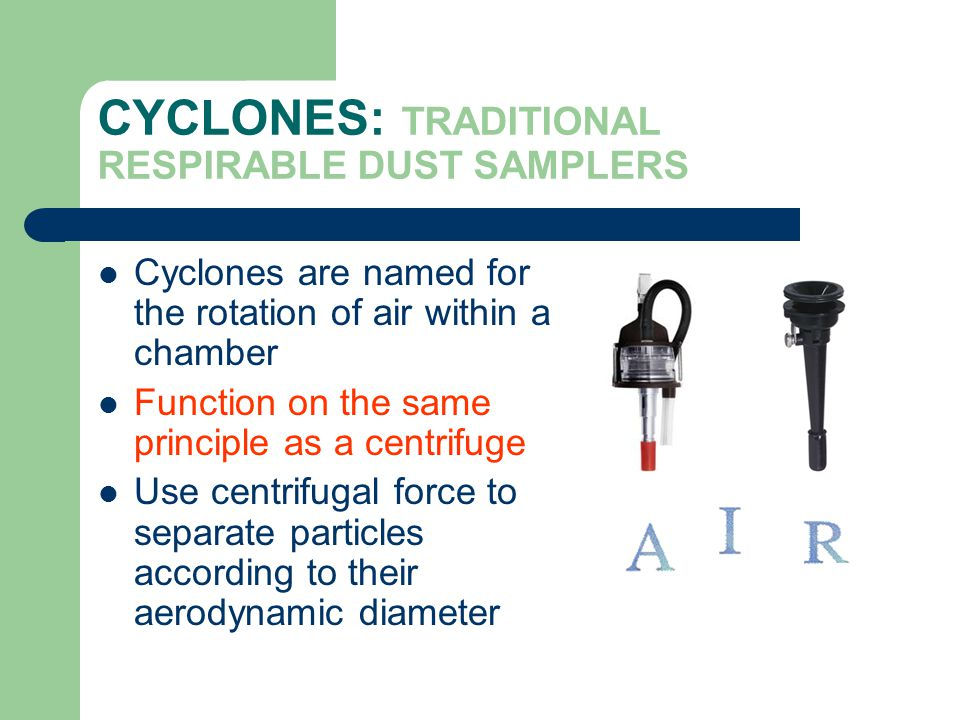 CYCLONES: TRADITIONAL RESPIRABLE DUST SAMPLERS