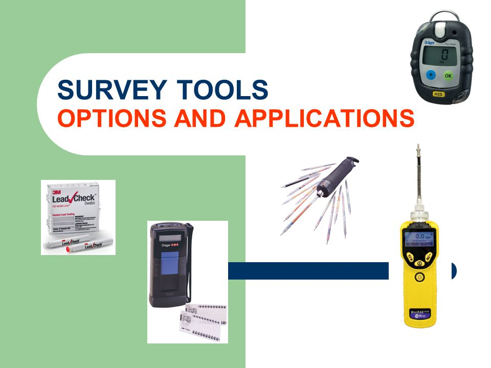 SURVEY TOOLS OPTIONS AND APPLICATIONS