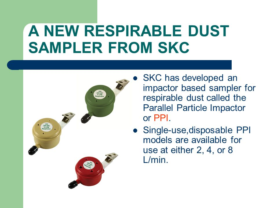 A NEW RESPIRABLE DUST SAMPLER FROM SKC
